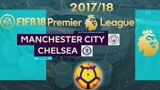 FIFA 18 Manchester City vs Chelsea | Premier League 2017/18 | PS4 Full Match