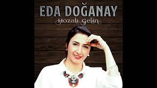 Eda Doğanay - Hozalı Gelin © 2021 [Yeni Single] Resimi