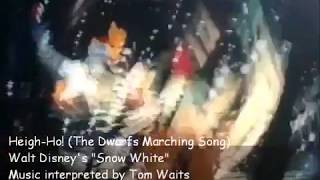 """Tom Waits, """"Heigh-Ho! (The Dwarfs Marching Song)"""""""