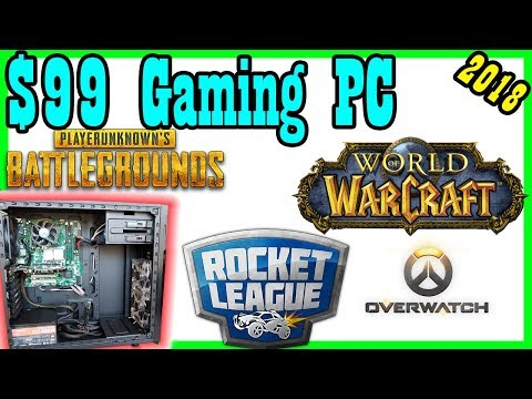 [2018] $99 Gaming PC: World of Warcraft, PUBG, Rocket League [$100 Parts / Build / Benchmark]
