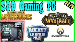 [2018] $99 Gaming PC: World of Warcraft, PUBG, Rocket League [$100 Parts / Build / Benchmark]