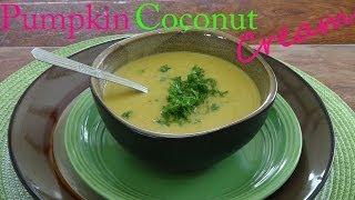 Spiced Cream of Pumpkin & Coconut - Vegan Recipe