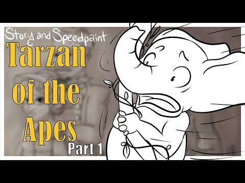 Story and Speedpaint Tarzan of the Apes (Part 1)