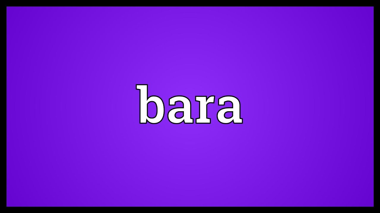 Bara Urban Dictionary