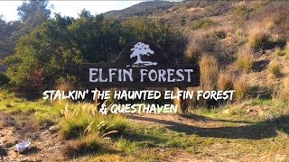 Stalkin' The Haunted Elfin Forest & Questhaven