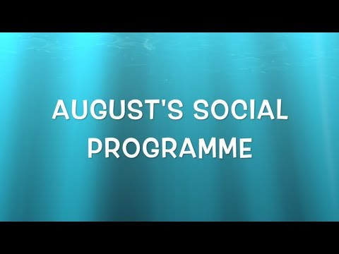 August's Social Programme