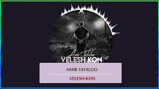 Amir Tataloo -  Velesh Kon | امیر تتلو - ولش کن