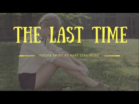 [Vietsub | Lyrics] Taylor Swift - The Last Time ft. Gary Lightbody