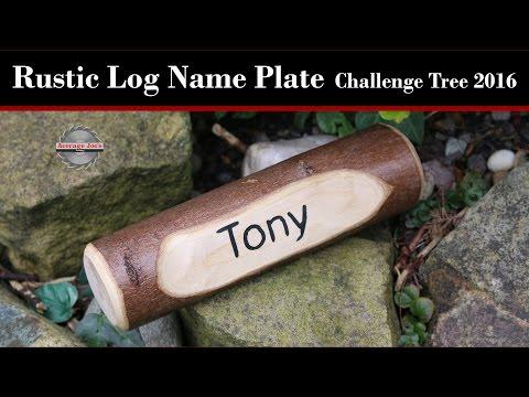 Rustic Log Name Plate - Challenge Tree 2016