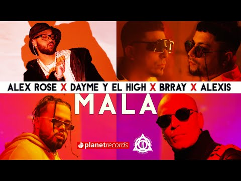 Mala – Alex Rose ft. Alexis y Brray