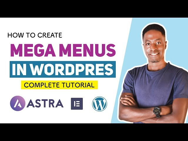 Mega Menu Tutorial: Create Mega Menus in WordPress with Astra Pro Theme