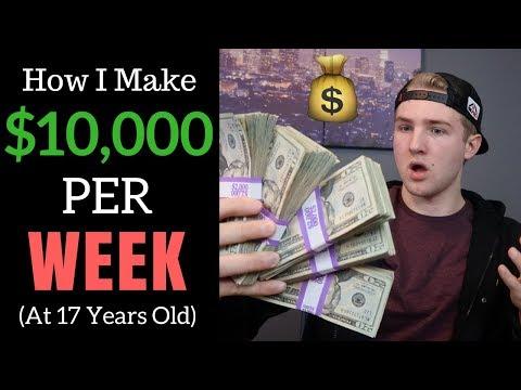 How I Make $10,000 PER WEEK At 17 (What Do I Do?)