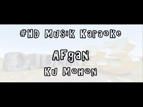 AFGAN - KU MOHON | HD MUSIK KARAOKE