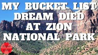 Zion National Park Killed My Bucket List Dream. Life Goes On. KOKO! S2.E60
