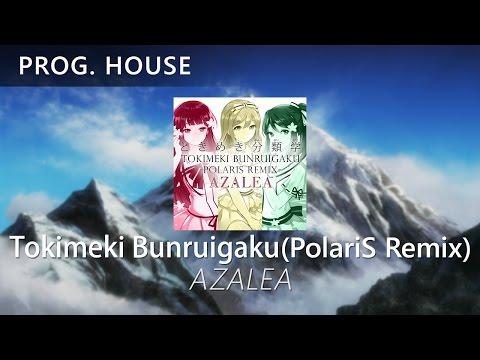AZALEA - Tokimeki Bunruigaku (PolariS Remix)