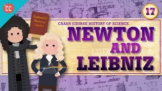 Newton and Leibniz: Crash Course History of Science #17