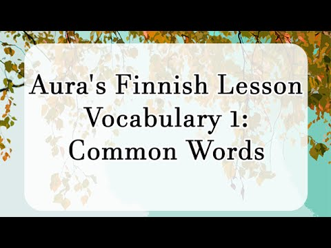 Aura's Finnish Lesson Vocabulary 1: Common Words