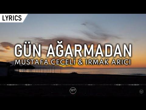 Mustafa Ceceli \u0026 Irmak Arıcı - Gün Ağarmadan (Lyric Video) | Şarkı Sözleri