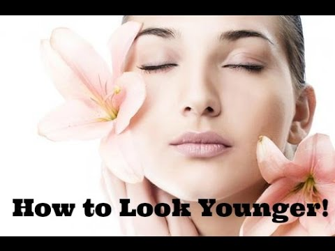 How To Look Younger Easy Tips