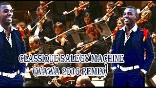 Classique salegy machine (wawa 2016 remix) nouveauté gasy