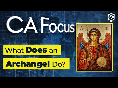 Catholic Answers Focus: What Does an Archangel Do?