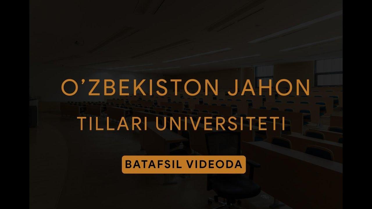 O'zbekiston Jahon tillari universiteti haqida bilasizmi ...