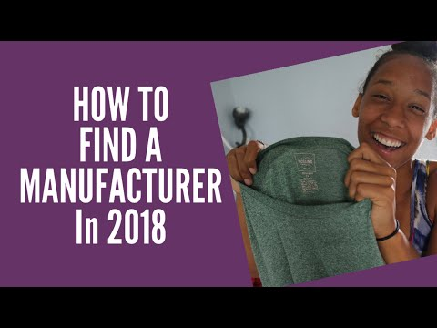 HOW TO FIND A CLOTHING MANUFACTURER NOVEMBER 2018