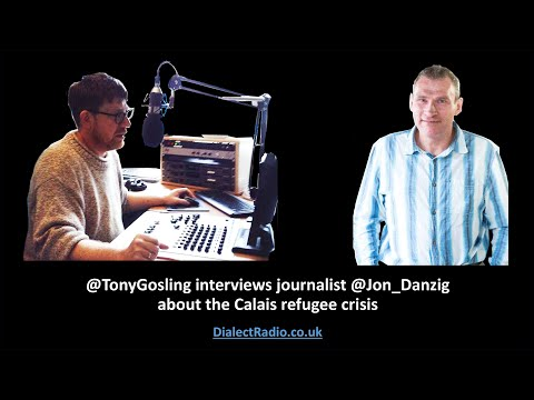 The Calais Refugee Crisis: Jon Danzig on Dialect Radio