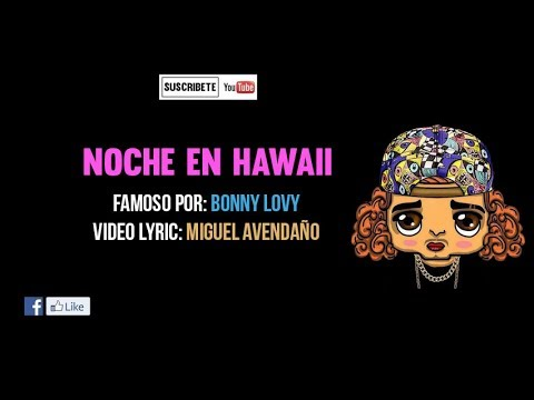 Bonny Lovy - Noche En Hawaii - Feat. Mike Bahia [Video Lyric]