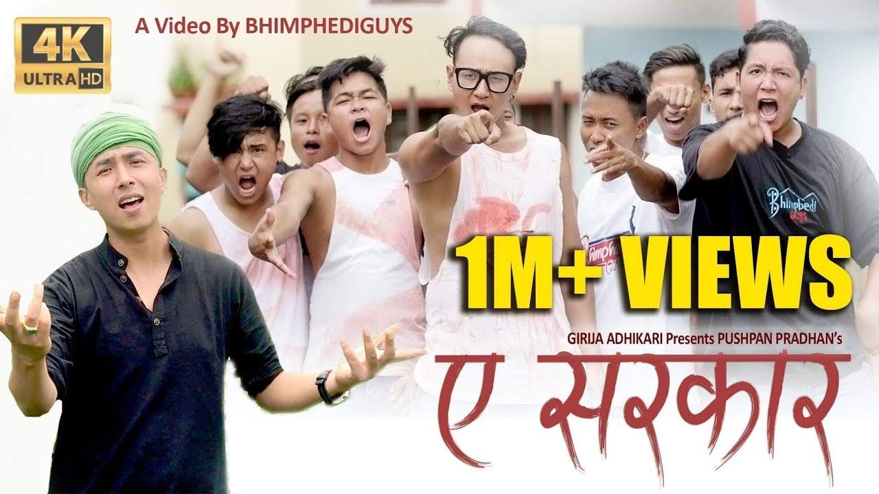 A Sarkar | Bhimphedi guys | Pushpan pradhan | (Official Music Video 2018)