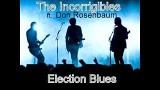 Don Rosenbaum and The Incorrigibles - Election Blues