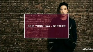 Cover images JUNG YONG HWA - BROTHERS (Lyrics Engsub)