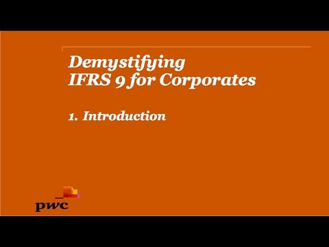 PwC's Demystifying IFRS 9 for Corporates 1. Introduction