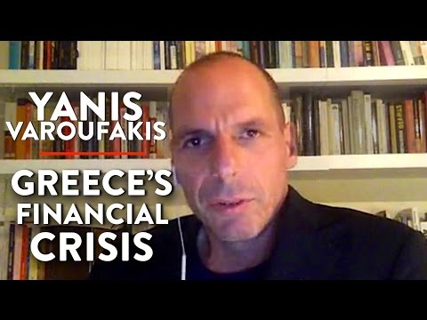 Yanis Varoufakis Explains Greece's Financial Crisis (Pt. 1)
