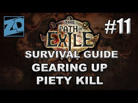 The Path of Exile Survival Guide #11: Gearing Up & Killing Piety - Act 3 Normal