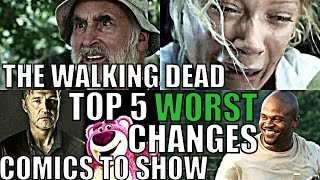 The Walking Dead - TOP 5 WORST CHANGES FROM COMICS TO SHOW