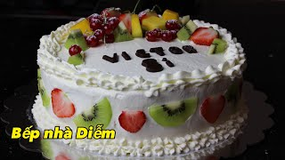 Bánh kem trái cây - Vanilla fruit sponge cake- Cách làm bánh kem đơn giản | Bếp Nhà Diễm |
