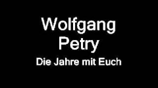 Wolfgang Petry  -  Die Jahre mit Euch      Studio   BESTE QUALLITÄT