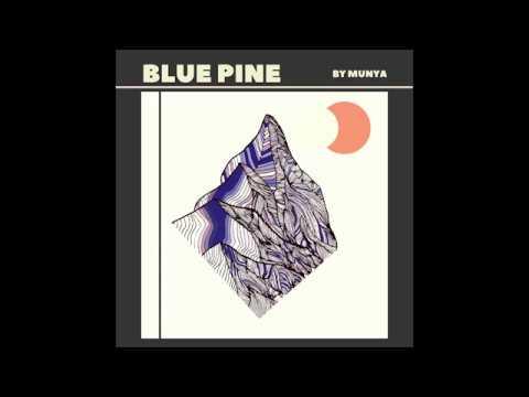 MUNYA - Blue Pine Mp3