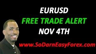 EURUSD Trade Alert (Nov 4th) - So Darn Easy Forex