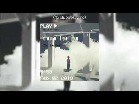 [Vietsub] Charlie Puth | Done For Me Ft. Kehlani