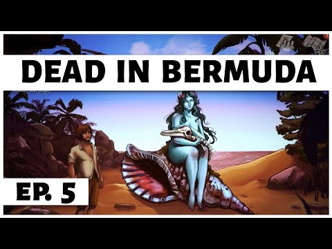 Dead In Bermuda - Ep. 5 - The Blue Lady of Love! - Let's Play - Gameplay