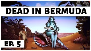 Dead In Bermuda - Ep. 5 - The Blue Lady of Love! - Let