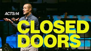 Closed Doors // A Call To Move // Acts 14 // Pastor Brad Kirby