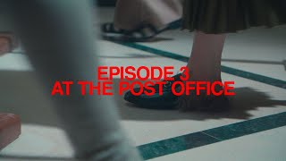 Episode 3: 'At The Post Office' | Featuring Harry Styles | Ouverture Of Something That Never Ended