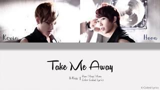 U-kiss 유키스  Take Me Away - Color Coded Lyrics Eng/rom/han