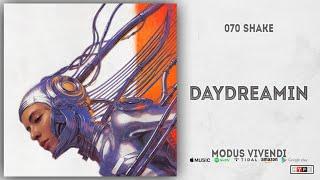 070 Shake - Daydreamin (Modus Vivendi)