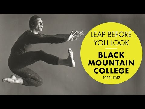 Leap Before You Look: Black Mountain College 1933–1957   ICA/Boston