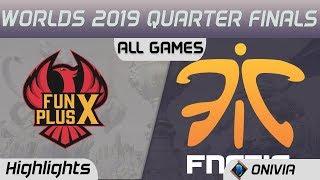 FPX vs FNC Series Highlights Worlds 2019 Main Event Quarter Finals FunPlus Phoenix vs Fnatic by Oniv