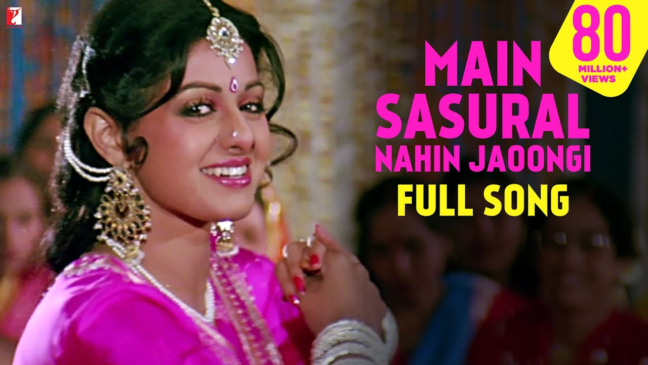 Main Sasural Nahin Jaoongi Full Song Chandni Rishi Kapoor